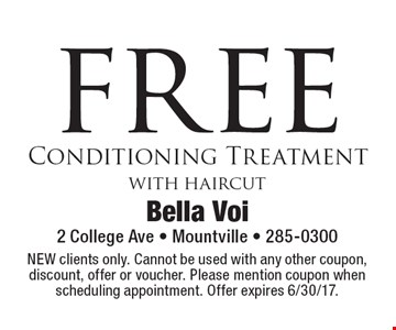Free conditioning treatment with haircut. New clients only. Cannot be used with any other coupon, discount, offer or voucher. Please mention coupon when scheduling appointment. Offer expires 6/30/17.