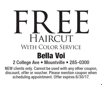 Free haircut with color service. Nwe clients only. Cannot be used with any other coupon, discount, offer or voucher. Please mention coupon when scheduling appointment. Offer expires 6/30/17.