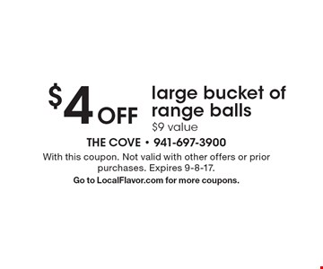 $4 off large bucket of range balls. $9 value. With this coupon. Not valid with other offers or prior purchases. Expires 9-8-17. Go to LocalFlavor.com for more coupons.