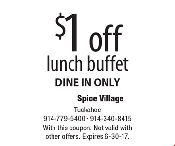 $1 off lunch buffet DINE IN ONLY. With this coupon. Not valid with other offers. Expires 6-30-17.