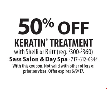 50% Off Keratin Treatment With Shelli Or Britt (Reg. $300-$360). With this coupon. Not valid with other offers or prior services. Offer expires 6/9/17.