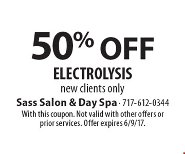 50% Off Electrolysis. New clients only. With this coupon. Not valid with other offers or prior services. Offer expires 6/9/17.