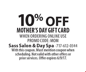 10% Off Mother's Day Gift Card. When ordering online usepromo code: mom. With this coupon. Must mention coupon when scheduling. Not valid with other offers or prior services. Offer expires 6/9/17.