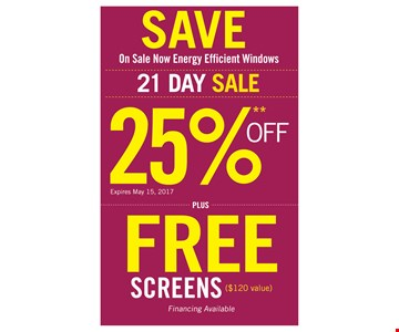 25% Off energy efficient windows Plus Free screens