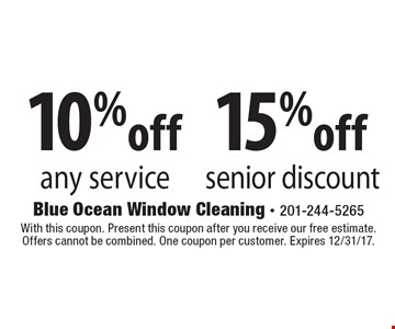 15%off senior discount. 10%off any service. With this coupon. Present this coupon after you receive our free estimate. Offers cannot be combined. One coupon per customer. Expires 12/31/17.