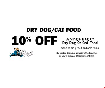 dry dog/cat food 10% OFF A Single Bag OfDry Dog Or Cat Food excludes pre-priced and sale items. Not valid on deliveries. Not valid with other offers or prior purchases. Offer expires 6/16/17.