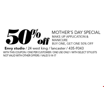 mother's day special 50% off make-up application & manicure. buy one, get one 50% off. With this coupon / one per customer / one use only / with select stylists. not valid with other offers / Valid 5-14-17