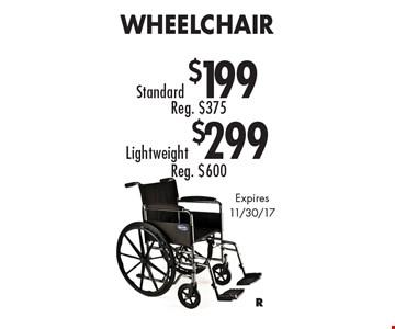Standard Wheelchair $199. Lightweight Wheelchair $299. Expires 11/30/17