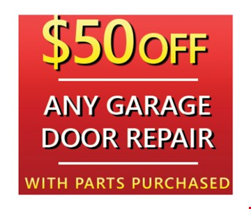 $50 off any garage door repair with parts purchased