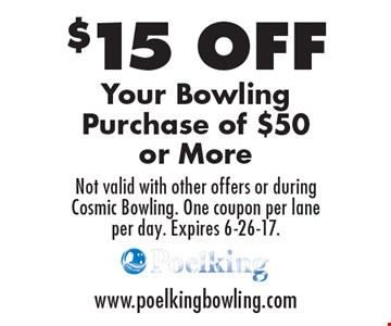 $15 OFF Your Bowling Purchase of $50 or More. Not valid with other offers or during Cosmic Bowling. One coupon per lane per day. Expires 6-26-17.