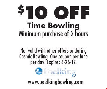 $10 OFF Time Bowling. Minimum purchase of 2 hours. Not valid with other offers or during Cosmic Bowling. One coupon per lane per day. Expires 6-26-17.