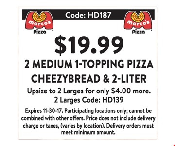 $19.99 2 medium 1-topping pizza cheezybread and 2 liter