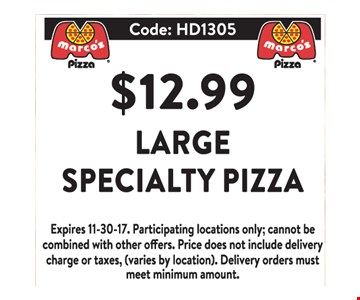 $12.99 large specialty pizza