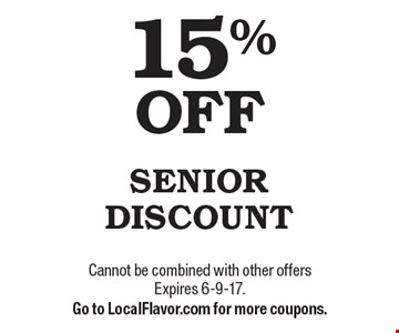 15% OFF SENIOR DISCOUNT. Cannot be combined with other offers Expires 6-9-17. Go to LocalFlavor.com for more coupons.