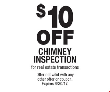 $10 OFF Chimney inspection for real estate transactions. Offer not valid with any other offer or coupon. Expires 6/30/17.