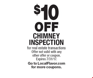 $10 OFF Chimney inspection for real estate transactions. Offer not valid with any other offer or coupon. Expires 7/31/17. Go to LocalFlavor.com for more coupons.