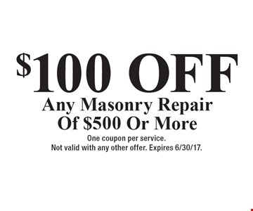 $100 OFF Any Masonry Repair Of $500 Or More. One coupon per service. Not valid with any other offer. Expires 6/30/17.