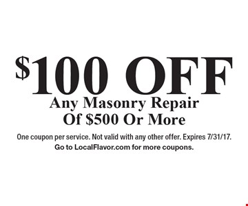 $100 OFF Any Masonry Repair Of $500 Or More. One coupon per service. Not valid with any other offer. Expires 7/31/17. Go to LocalFlavor.com for more coupons.