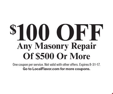 $100 Off Any Masonry Repair Of $500 Or More. One coupon per service. Not valid with other offers. Expires 8-31-17. Go to LocalFlavor.com for more coupons.