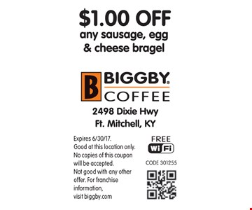 $1.00 Off any sausage, egg & cheese bragel. Expires 6/30/17. Good at this location only. No copies of this coupon will be accepted. Not good with any other offer. For franchise information, visit biggby.com