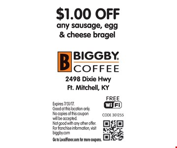 $1 Off any sausage, egg & cheese bagel. Expires 7/31/17. Good at this location only. No copies of this coupon will be accepted. Not good with any other offer. For franchise information, visit biggby.com. Go to LocalFlavor.com for more coupons.