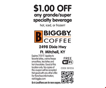$1 off any grande/super specialty beverage. Expires 7/31/17. Applies to favorite lattes, creme freeze smoothies, tea lattes and hot chocolates. Good at this location only. No copies of this coupon will be accepted.  Not good with any other offer. For franchise information, visit biggby.com. Go to LocalFlavor.com for more coupons.