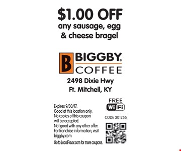 $1 off any sausage, egg & cheese bragel. Expires 9/30/17. Good at this location only. No copies of this coupon will be accepted. Not good with any other offer. For franchise information, visit biggby.com. Go to LocalFlavor.com for more coupons.