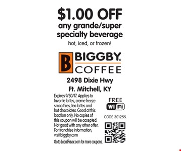 $1 off any grande/super specialty beverage. Expires 9/30/17. Applies to 