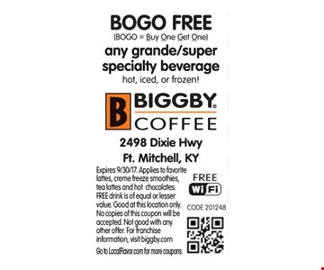 BOGO/ Buy one get one free. Free any grande/super specialty beverage. Expires 9/30/17. Applies to favorite lattes, creme freeze smoothies, tea lattes and hot  chocolates. FREE drink is of equal or lesser value. Good at this location only. No copies of this coupon will be  accepted. Not good with any other offer. For franchise information, visit biggby.com. Go to LocalFlavor.com for more coupons.