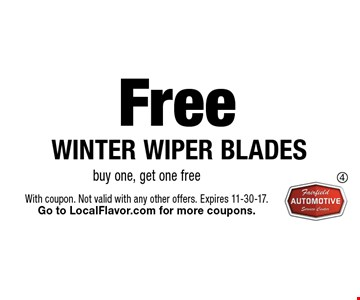 Free winter wiper blades buy one, get one free. With coupon. Not valid with any other offers. Expires 11-30-17.Go to LocalFlavor.com for more coupons.
