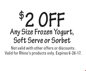 $2 OFF Any Size Frozen Yogurt, Soft Serve or Sorbet. Not valid with other offers or discounts. Valid for Rhino's products only. Expires 6-26-17.