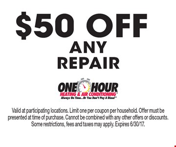 $50 Off any repair. Valid at participating locations. Limit one per coupon per household. Offer must be presented at time of purchase. Cannot be combined with any other offers or discounts. Some restrictions, fees and taxes may apply. Expires 6/30/17.