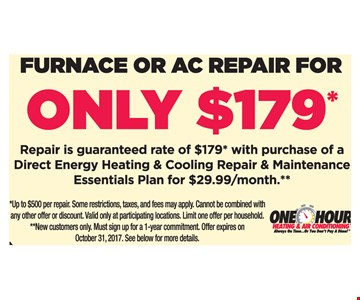 Furnace Or A/C Repair Only $179 with purchase of a Direct Energy Heating & Cooling Repair & Maintenance Essentials Plan for $29.99/month