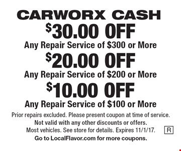 CARWORX CASH. $10.00 OFF Any Repair Service of $100 or More. $20.00 OFF Any Repair Service of $200 or More. $30.00 OFF Any Repair Service of $300 or More. Prior repairs excluded. Please present coupon at time of service. Not valid with any other discounts or offers. Most vehicles. See store for details. Expires 11/1/17. Go to LocalFlavor.com for more coupons.