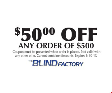$50.00 OFF ANY ORDER OF $500. Coupon must be presented when order is placed. Not valid with any other offer. Cannot combine discounts. Expires 6-30-17.