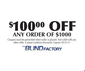 $100 Off Any Order Of $1000. Coupon must be presented when order is placed. Not valid with any other offer. Cannot combine discounts. Expires 10-31-17.