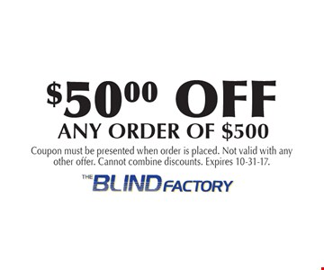 $50 Off Any Order Of $500. Coupon must be presented when order is placed. Not valid with any other offer. Cannot combine discounts. Expires 10-31-17.