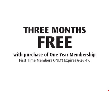 THREE MONTHS FREE. With purchase of One Year Membership. First Time Members ONLY! Expires 6-26-17.