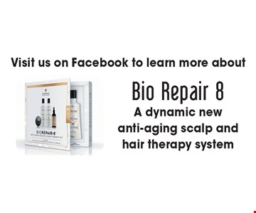 Visit us on Facebook to learn more about Bio Repair 8. A dynamic new anti-aging scalp and hair therapy system.
