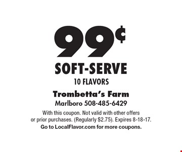 99¢ soft-serve 10 flavors. With this coupon. Not valid with other offers or prior purchases. (Regularly $2.75). Expires 8-18-17. Go to LocalFlavor.com for more coupons.