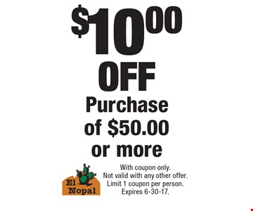 $10.00 OFF Purchase of $50.00 or more. With coupon only. Not valid with any other offer. Limit 1 coupon per person. Expires 6-30-17.