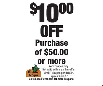 $10.00OFF Purchaseof $50.00or more. With coupon only.  Not valid with any other offer.Limit 1 coupon per person.Expires 9-30-17.Go to LocalFlavor.com for more coupons.