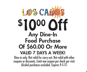 $10.00 Off Any Dine-In Food Purchase Of $60.00 Or More Valid. 7 Days A Week! Dine-in only. Not valid for carry-out. Not valid with other coupons or discounts. Limit one coupon per check per visit. Alcohol purchases excluded. Expires 9-5-17.