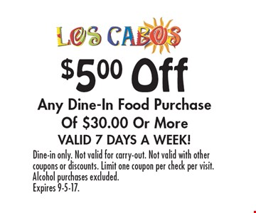 $5.00 Off Any Dine-In Food Purchase Of $30.00 Or More. Valid 7 Days A Week! Dine-in only. Not valid for carry-out. Not valid with other coupons or discounts. Limit one coupon per check per visit. Alcohol purchases excluded. Expires 9-5-17.