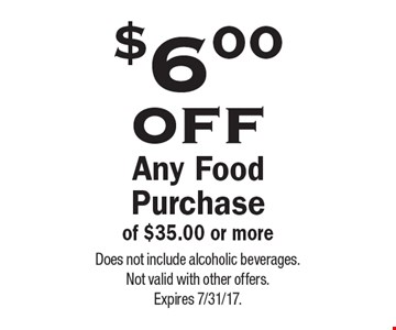 $6.00 off any food purchase of $35.00 or more. Does not include alcoholic beverages. Not valid with other offers. Expires 7/31/17.