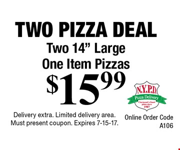Two Pizza Deal $15.99 Two 14