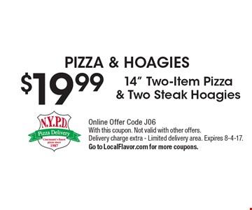 PIZZA & HOAGIES. $19.99 14