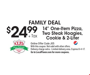 FAMILY DEAL. $24.99 + Tax 14
