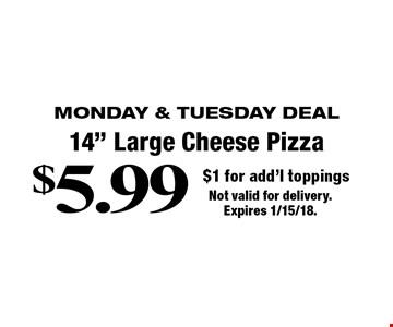 Monday & Tuesday Deal $5.99 - 14