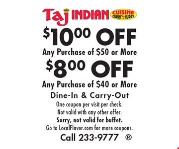 $8.00 OFF Any Purchase of $40 or More OR $10.00 Any Purchase of $50 or More. Dine-In & Carry-Out. One coupon per visit per check. Not valid with any other offer. Sorry, not valid for buffet. Go to LocalFlavor.com for more coupons. Call 233-9777